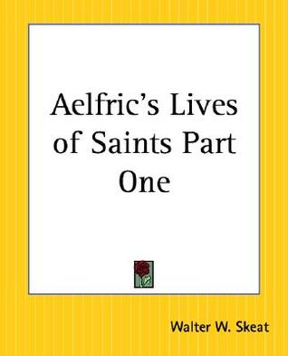 Selected homilies. Edited Henry Sweet by Aelfric Abbot of Eynsham