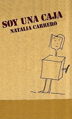 Soy una Caja = I Am a Box  by  Natalia Carrero
