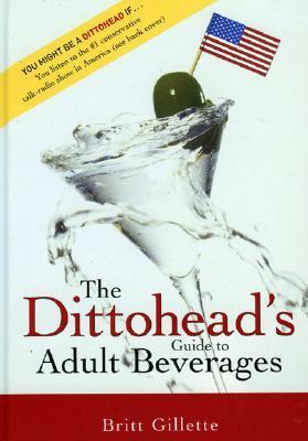 The Dittosheads Guide to Adult Beverages  by  Britt Gillette