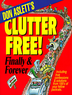 Don Asletts Clutter Free!: Finally and Forever  by  Don Aslett