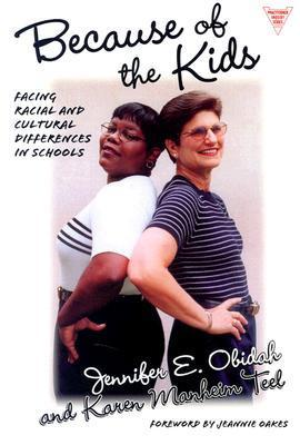 Because of the Kids: Facing Racial and Cultural Differences in Schools  by  Jennifer E. Obidah