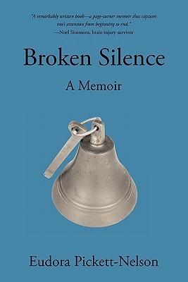 Broken Silence: A Biography  by  Eudora Pickett-Nelson