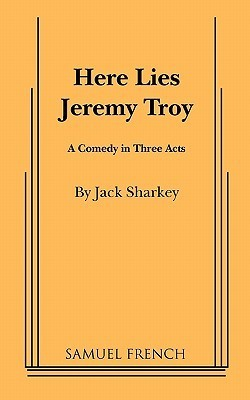 Here Lies Jeremy Troy Jack Sharkey
