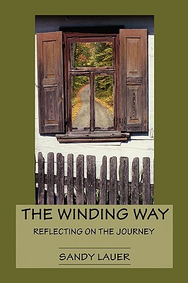 The Winding Way: Reflecting on the Journey  by  Sandy Lauer