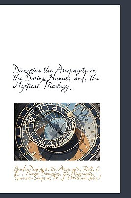 On The Divine Names/The Mystical Theology Pseudo-Dionysius the Areopagite