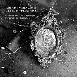 When the Water Came: Evacuees of Hurricane Katrina  by  Cynthia Hogue
