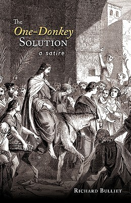 The One-Donkey Solution: A Satire  by  Richard W. Bulliet