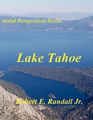 Aerial Perspectives: Lake Tahoe  by  Robert Randall