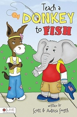 Teach a Donkey to Fish  by  Scott    Smith
