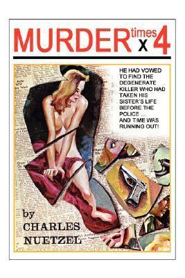 Murder Times 4  by  Charles Nuetzel