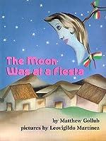 La Luna Se Fue de Fiesta / The Moon Was at a Fiesta  by  Matthew Gollub