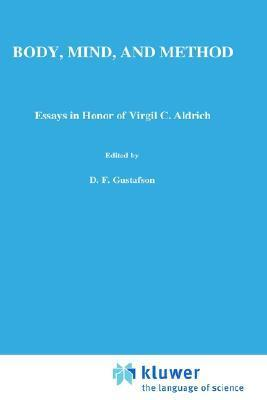Body, Mind, and Method: Essays in Honor of Virgil C. Aldrich  by  Bangs L. Tapscott