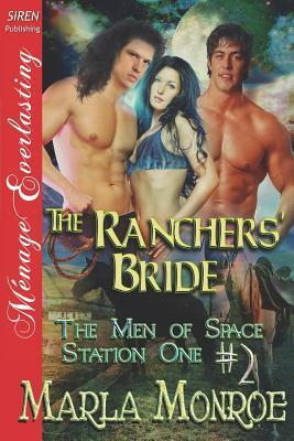 The Ranchers Bride (The Men of Space Station One, #2)  by  Marla Monroe