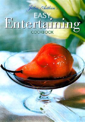 Julia Aitkens Easy Entertaining Cookbook Julia Aitken