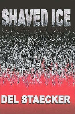 Shaved Ice  by  Del Staecker
