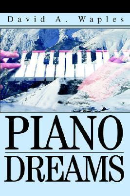 Piano Dreams  by  David A. Waples