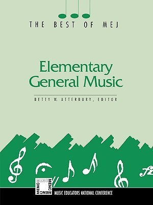 Elementary General Music: The Best of Mej  by  Betty W. Atterbury