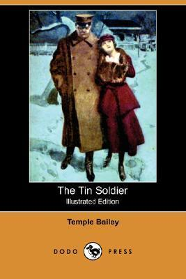 The Tin Soldier (Illustrated Edition) Temple Bailey