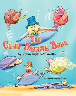 The Clam Diggers Ball  by  Robin Taylor-Chiarello