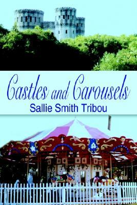 Castles and Carousels Sallie Smith Tribou