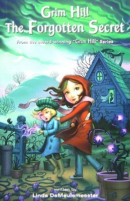 The Forgotten Secret (Grim Hill, #3) Linda DeMeulemeester