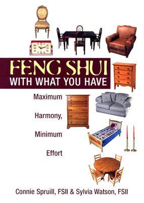 Feng Shui with What You Have  by  Connie Spruill