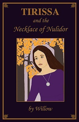 Tirissa and the Necklace of Nulidor  by  Willow