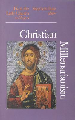 Christian Millenarianism: From the Early Church to Waco  by  Stephen    Hunt