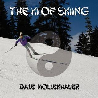 The KI of Skiing  by  Dale Mollenhauer