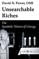 Unsearchable Riches  by  David N. Power