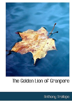 The Golden Lion Of Granpere  by  Anthony Trollope