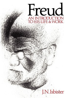 Freud: An Introduction to His Life and Work  by  J.N. Isbister