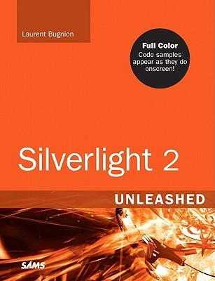 Silverlight 2 Unleashed Laurent Bugnion