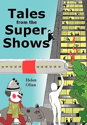 Tales from the Supershows  by  Helen Olian