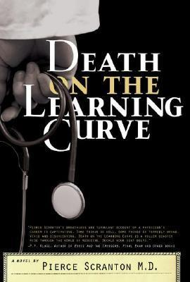 Death on the Learning Curve Pierce E. Scranton