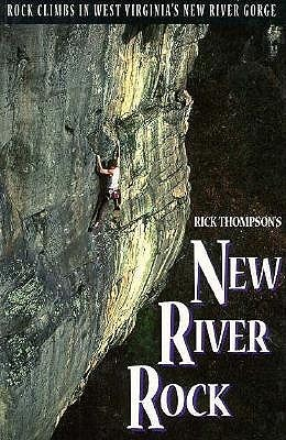 New River Rock, 2nd  by  Rick Thompson