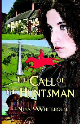 The Call of the Huntsman  by  Nina Whitehouse