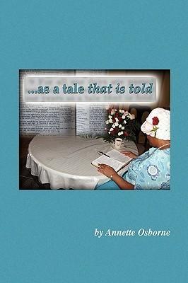 As a Tale That Is Told  by  Annette Osborne