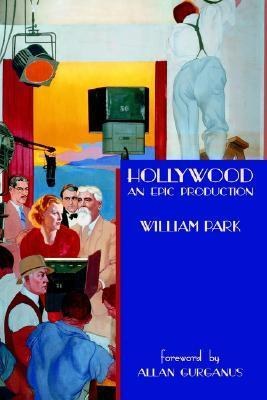 HOLLYWOOD: An Epic Production  by  William Park
