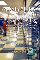 Analyzing School Contexts: Influences of Principals and Teachers in the Service of Students  by  Wayne K. Hoy