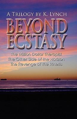 Beyond Ecstasy: A Trilogy K. Lynch by K. Lynch