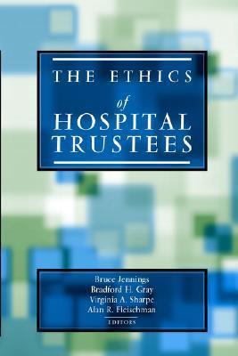 The Ethics of Hospital Trustees Bruce Jennings