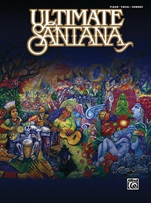 Santana: Ultimate Santana - Piano, Vocal Chords Alfred A. Knopf Publishing Company, Inc.