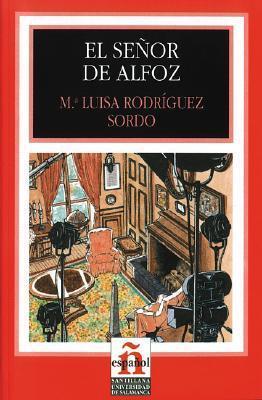El Senor De Alfoz (Leer En Espanol: Level 2)  by  Maria Luisa Rodriguez Sordo
