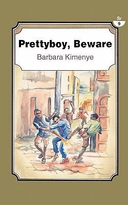 Prettyboy, Beware  by  Barbara Kimenye