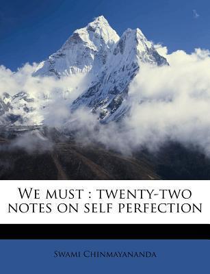 We Must: Twenty-Two Notes on Self Perfection Chinmayananda Saraswati