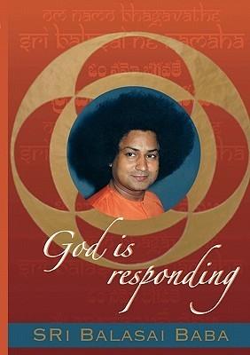 God Is Responding Balasai Baba