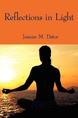 Reflections in Light  by  Joanne M. Dator