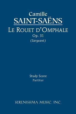 Le Rouet DOmphale, Op. 31 - Study Score  by  Camille Saint-Sa Ns