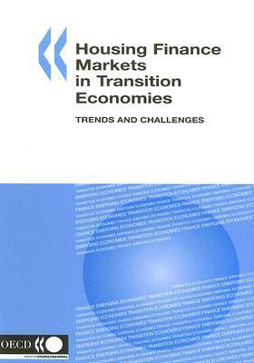 Housing Finance Markets In Transition Economies: Trends And Challenges  by  OECD/OCDE